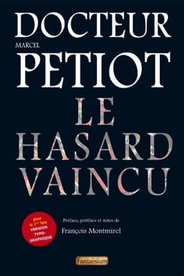 """Couverture du livre Docteur Petiot """"Le hasard vaincu"""""""